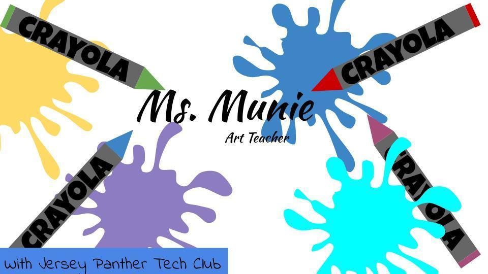 4th grade Jersey Panther Tech Club - Meet Ms. Munie our new art teacher.