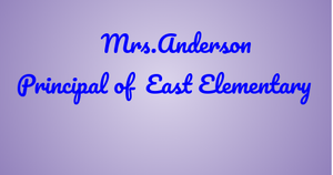 Getting to Know Mrs. Anderson- Principal of East Elementary