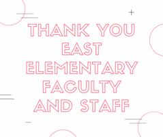 Thanks for all you do East Elementary Faculty and Staff.  Click on this post to watch the video- The students appreciate you!