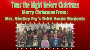 Twas the Night Before Christmas- Illustrated and Read by Mrs. Shelley Fry's Third Grade Students